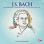Consortium Musicum J.S. Bach: Brandenburg Concerto No. 2 In F Major, Bwv 1047 (Digitally Remastered)