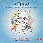 London Festival Orchestra Adam: Overture From Si J'étais Roi (If I Were King) (Digitally Remastered)