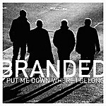 Branded Put Me Down Where I Belong