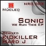 S.O.N.I.C. We Run This Ep