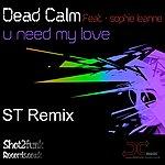 Dead Calm U Need My Love (Feat. Sophie Leanne)