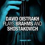 David Oistrakh David Oistrakh Plays Brahms And Shostakovich