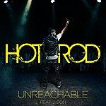 Hot Rod Unreachable (Feat. J-Son)