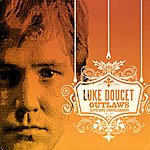Luke Doucet Outlaws (Live And Unreleased)