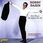 Bobby Darin Don't Dream Of Anybody But Me