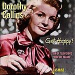 Dorothy Collins Get Happy!