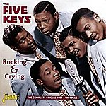 The Five Keys Rocking & Crying (The Complete Singles 1951-54 Plus)