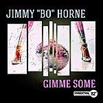 Jimmy 'Bo' Horne Gimme Some