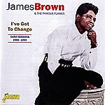 James Brown I've Got To Change (Early Sessions '56-59)