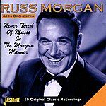 Russ Morgan & His Orchestra Never Tired Of The Music In The Morgan Manner