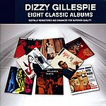 Dizzy Gillespie Dizzy Gillespie: Eight Classic Albums - Remastered