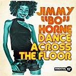 Jimmy 'Bo' Horne Dance Across The Floor