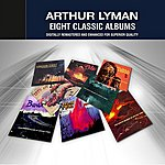 Arthur Lyman Arthur Lyman (Eight Classic Albums)