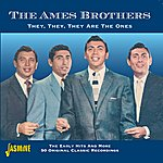 Ames Brothers They, They, They Are The Ones