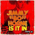 Jimmy 'Bo' Horne Is It In