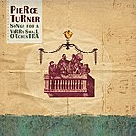 Pierce Turner Songs For A Verry Small Orchestra
