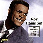 Roy Hamilton The Definitive '50s Singles Collection (1954 - 59)
