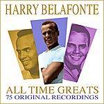 Harry Belafonte All Time Greats - 75 Original Recordings