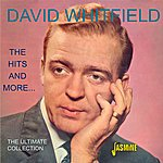 David Whitfield The Hits And More...