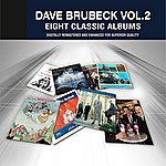 Dave Brubeck Dave Brubeck: Eight Classic Albums, Vol. 2 - Remastered