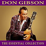 Don Gibson The Essential Collection