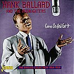 Hank Ballard Come On And Get It (The Singles Collection 1954 - 59)