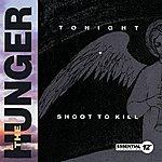 The Hunger Tonight / Shoot To Kill