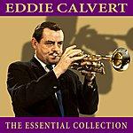 Eddie Calvert The Essential Collection