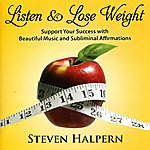 Steven Halpern Listen & Lose Weight (With Subliminal Affirmations)