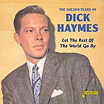 Dick Haymes The Golden Years Of Dick Haymes- Let The Rest Of The World Go By