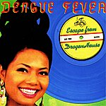 Dengue Fever Escape From Dragon House (Deluxe Edition)