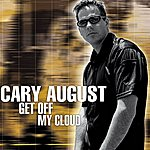 Cary August Get Off My Cloud (The Remixes)