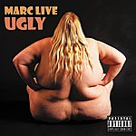 Marc Live Ugly