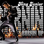 King Junior Burnin Up [Remix] (A Tribute To The King - Elvis Presley)