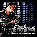King Junior A Tribute To The King [Remixed]