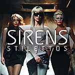 Sirens Stilettos Dance Remixes Ep