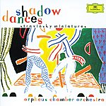 Orpheus Chamber Orchestra Stravinsky: Shadow Dances