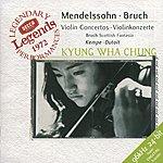 Kyung-Wha Chung Mendelssohn: Violin Concerto / Bruch: Violin Concerto / Scottish Fantasy