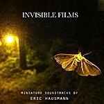 Eric Hausmann Invisible Films