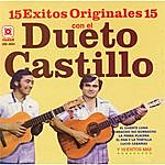 Dueto Castillo 15 Éxitos Originales