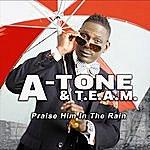 Atone Praise Him In The Rain