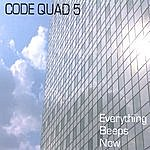 Code Quad 5 Everything Beeps Now