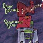 Danny Dolinger Significant Gains