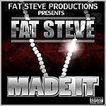 Fat Steve Made It