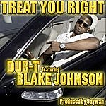 Dub T Treat You Right (Feat. Blake Johnson)