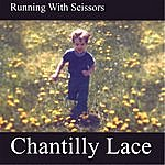 Chantilly Lace Running With Scissors