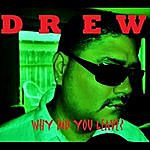 Drew Why Did You Leave?