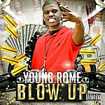 Young Rome Blow Up