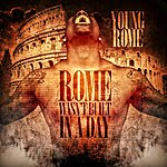 Young Rome Rome Wasn't Built In A Day