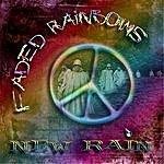 New Rain Faded Rainbows